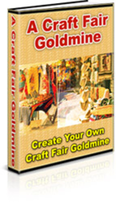 Product picture HOW TO SELL YOUR HANDCRAFTED ITEMS AT CRAFT SHOWS